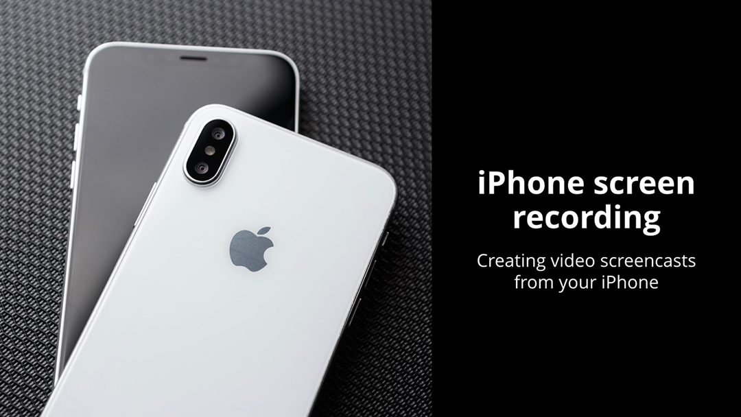 Screen Recording for iPhone & iOS Devices
